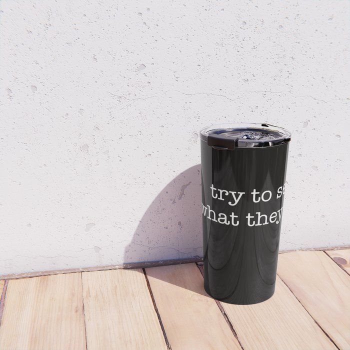 try to see what they see Travel Mug