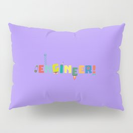 Be an Engineer with Tools T-Shirt D8c69 Pillow Sham
