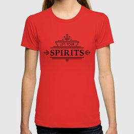 Lift Your Spirits T-shirt