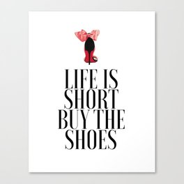 Life is Short Buy the Shoes Shoe Lover Fashion Wall Art Printable Art Women Gift Fashion Decor Canvas Print
