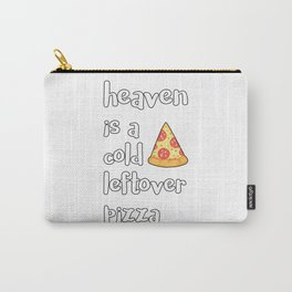 Heaven Is A Cold Leftover Pizza Italian Foodie Gift Carry-All Pouch