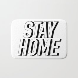 STAY HOME Bath Mat