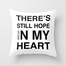 Feel It 'There's Still Hope In My Heart' Throw Pillow