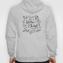 """""""I Want to Know Christ"""" Bible Verse - Color Hoody"""