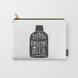 Young, Drunk and Bold Carry-All Pouch