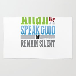 Speak Good or Remain Silent Rug