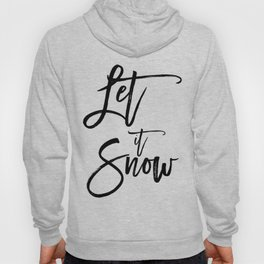 Let it snow Winter Calligraphy art Black & white Hoody
