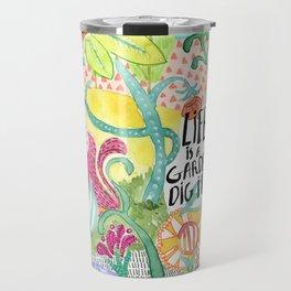Life is a Garden Travel Mug