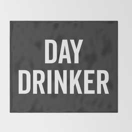 Day Drinker Funny Quote Throw Blanket