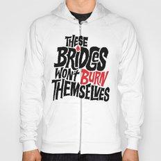 Burning Bridges Hoody