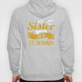 My Sister Is A St. Bernard Hoody