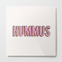 Hummus Metal Print
