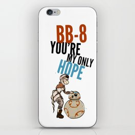 BB-8 You're my only hope iPhone Skin