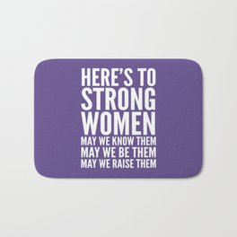 Here's to Strong Women (Ultra Violet) Bath Mat