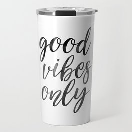GOOD VIBES ONLY, Home Decor,Living Room Decor,Positive Quote,Motivational Quote,Inspirational Poster Travel Mug