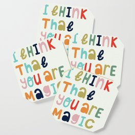 I Think That Your Are Magic Coaster