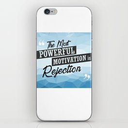 The Most Powerful motivation is rejection Inspirational Typographic Quote iPhone Skin
