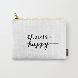Choose Happy black and white monochrome typography poster design home decor bedroom wall art Carry-All Pouch