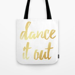 Dance It Out- Gold Tote Bag