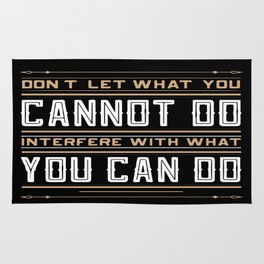 you cannot do interfere with what you can do Inspirational Typography Quote Design Rug