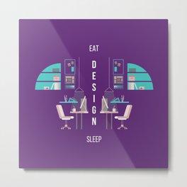 Eat Design Sleep  - Purple Metal Print