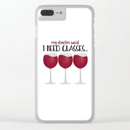My Doctor Said I Need Glasses... Clear iPhone Case