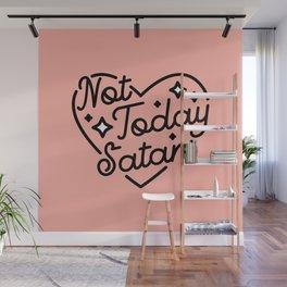 not today satan I Wall Mural