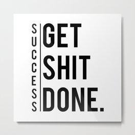 Get Shit Done Success Motivation Fitness Workout Bodybuilding Gift Metal Print