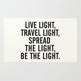 Live, travel, spread the light, be the light, inspirational quote, motivational, feelgood, shine Rug