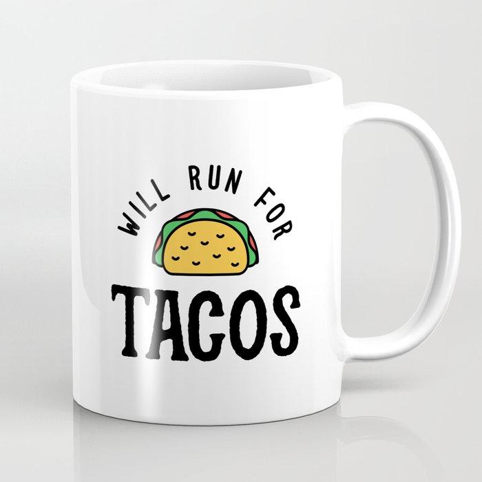 Will Run For Tacos v2 Coffee Mug
