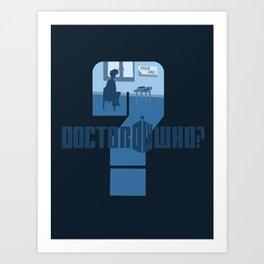 Dr Who? Art Print