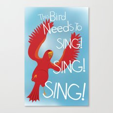 Birds Need to Sing Canvas Print