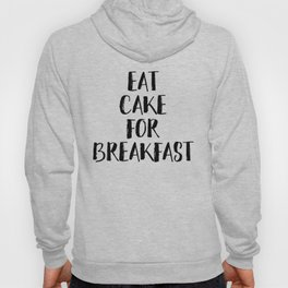 Eat Cake For Breakfast Hoody