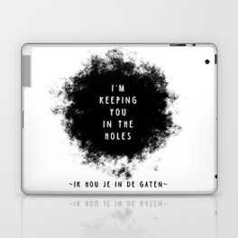 I'm keeping you in the holes - Weird stuff the Dutch say Laptop & iPad Skin
