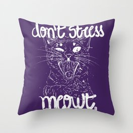Don't stress meowt 1 Throw Pillow