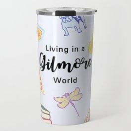 Living in a Gilmore world Travel Mug