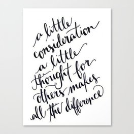 A Little Thought Makes All The Difference Canvas Print