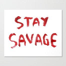 Stay Savage Canvas Print