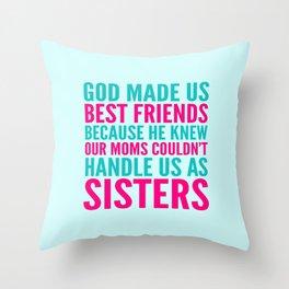 GOD MADE US BEST FRIENDS BECAUSE (TEAL) Throw Pillow