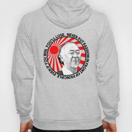 """Mr Miyagi said: """"Never put passion in front of principle, even if you win, you'll lose."""" Hoody"""