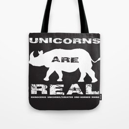 Unicorns Are Real, white text Tote Bag