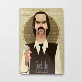 Nick the Bad Seed Metal Print