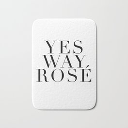 yes way rosé Bath Mat