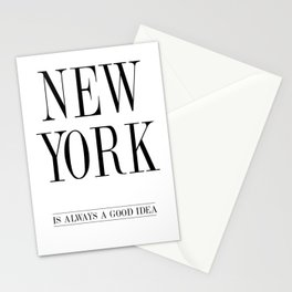NEW YORK is always a good idea Quote Stationery Cards