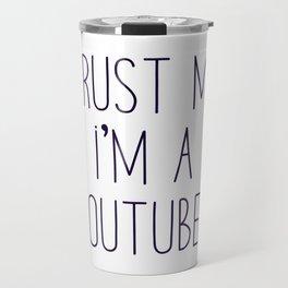 Trust me I'm a youtuber Travel Mug