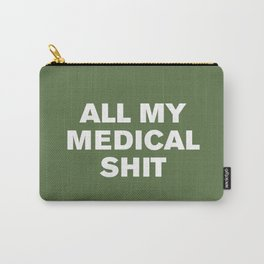 All My Medical Sh*t (Kale) Carry-All Pouch