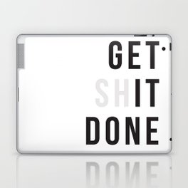 Get Sh(it) Done // Get Shit Done Laptop & iPad Skin