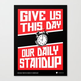 Give Us Our Standup - SCRUM Poster Canvas Print