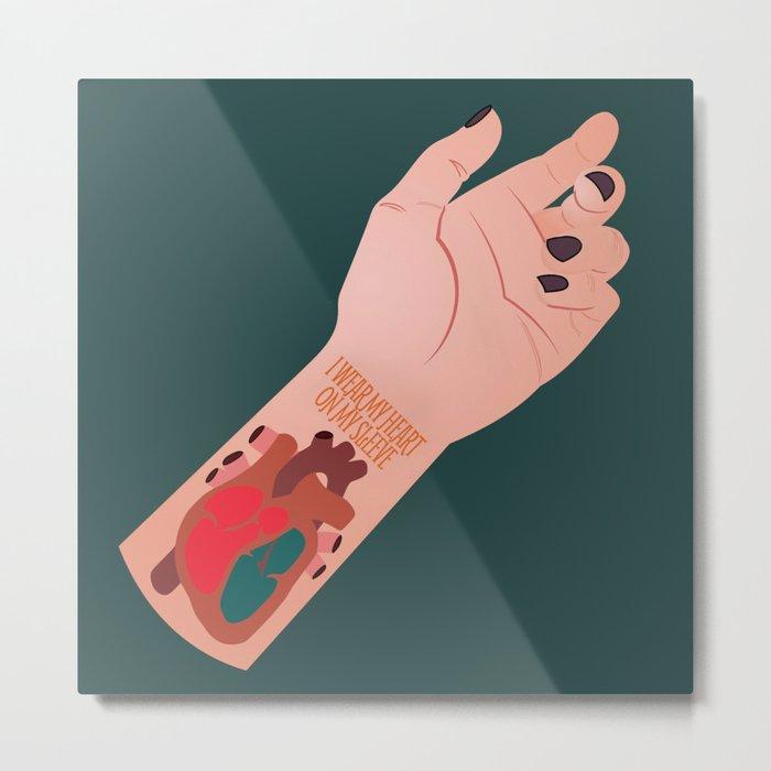 I Wear My Heart On My Sleeve Metal Print