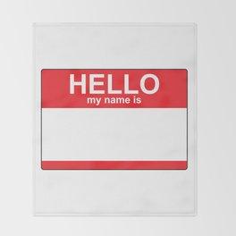 HELLO my name is...white background Throw Blanket